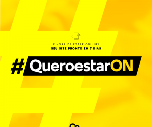 É hora de estar Online #queroestarON