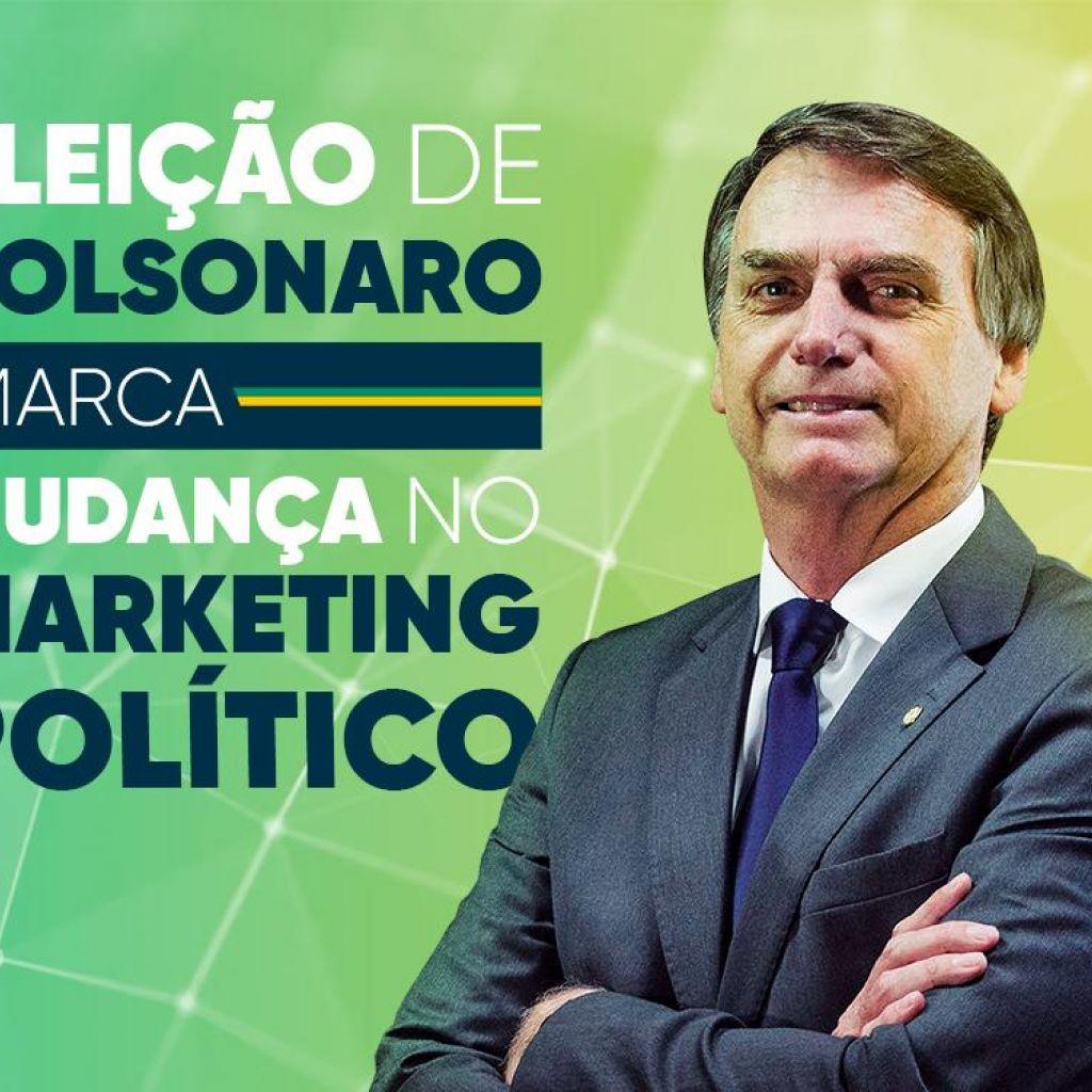 Eleição de Bolsonaro marca mudança no marketing político